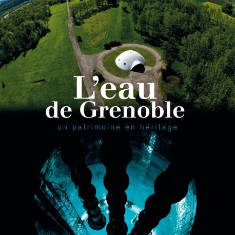 L'eau de Grenoble - Un patrimoine en héritage
